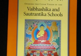 """Opening the Clear Vision of the Vaibhashika and Sautrantika Schools"" by Khenchen Palden Sherab Rinpoche and Khenpo Tsewang Dongyal Rinpoche"