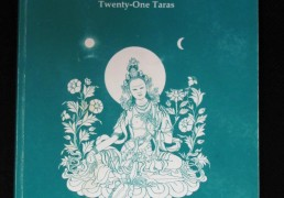 """The Smile of Sun and Moon- a Commentary on The Praises to the Twenty-One Taras"" by Khenchen Palden Sherab Rinpoche"
