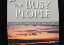 """BUDDHISM FOR BUSY PEOPLE: Finding Happiness in an Uncertain World"" by David Michie"