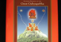 """Splendid Presence of the Great Guhyagarbha"" by Khenchen Palden Sherab Rinpoche & Khenpo Tsewang Dongyal Rinpoche"