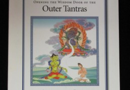 """""""Opening the Wisdom Door of the Outer Tantras"""" by Khenchen Palden Sherab Rinpoche and Khenpo Tsewang Dongyal Rinpoche"""