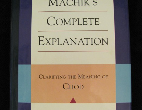 Machik's Complete Explanation translated & edited by Sarah Harding