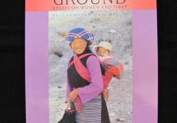 """FEMININE GROUND: Essays on Women and Tibet"" edited by Janice B. Willis"
