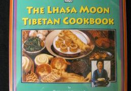 """The Lhasa Moon Tibetan Cookbook"" by Tsering Wangmo & Zara Houshmand"
