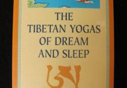 """The Tibetan Yogas of Dream and Sleep"" by Tenzin Wangyal Rinpoche"